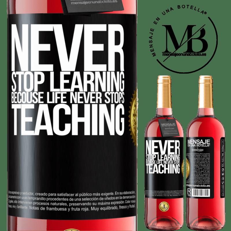 24,95 € Envoi gratuit   Vin rosé Édition ROSÉ N'arrêtez jamais d'apprendre parce que la vie n'arrête jamais d'enseigner Étiquette Noire. Étiquette personnalisable Vin jeune Récolte 2020 Tempranillo