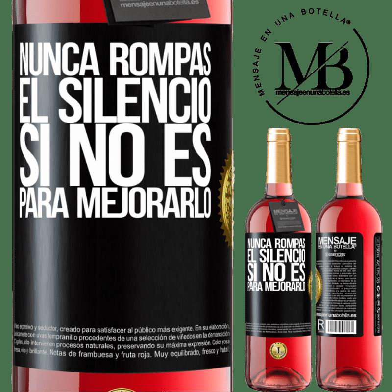 24,95 € Envoi gratuit | Vin rosé Édition ROSÉ Ne brisez jamais le silence pour ne pas l'améliorer Étiquette Noire. Étiquette personnalisable Vin jeune Récolte 2020 Tempranillo