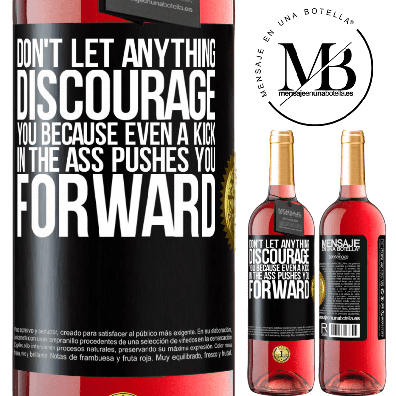 24,95 € Free Shipping   Rosé Wine ROSÉ Edition Don't let anything discourage you, because even a kick in the ass pushes you forward Black Label. Customizable label Young wine Harvest 2020 Tempranillo