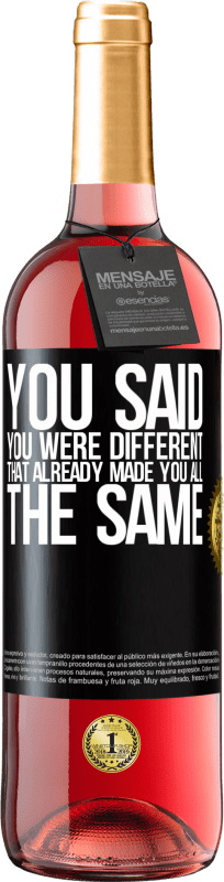 24,95 € Free Shipping | Rosé Wine ROSÉ Edition You said you were different, that already made you all the same Black Label. Customizable label Young wine Harvest 2020 Tempranillo