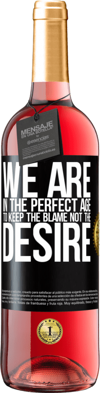 24,95 € | Rosé Wine ROSÉ Edition We are in the perfect age to keep the blame, not the desire Black Label. Customizable label Young wine Harvest 2020 Tempranillo