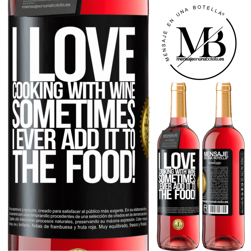 24,95 € Free Shipping | Rosé Wine ROSÉ Edition I love cooking with wine. Sometimes I ever add it to the food! Black Label. Customizable label Young wine Harvest 2020 Tempranillo