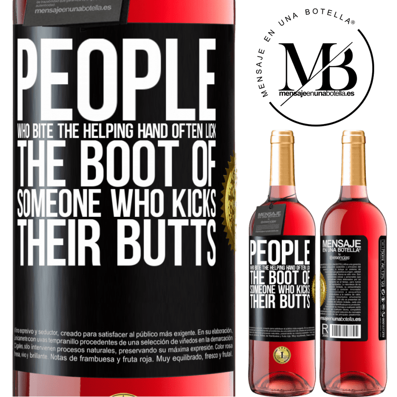 24,95 € Free Shipping   Rosé Wine ROSÉ Edition People who bite the helping hand, often lick the boot of someone who kicks their butts Black Label. Customizable label Young wine Harvest 2020 Tempranillo