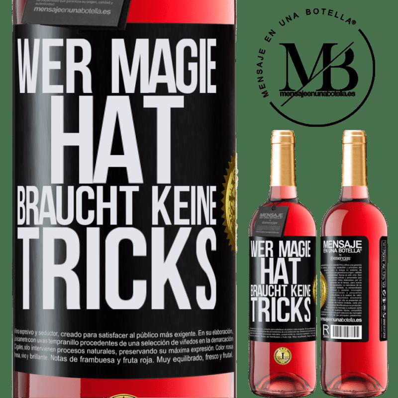 24,95 € Kostenloser Versand   Roséwein ROSÉ Ausgabe Wer Magie hat, braucht keine Tricks Schwarzes Etikett. Anpassbares Etikett Junger Wein Ernte 2020 Tempranillo