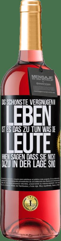 24,95 € Kostenloser Versand | Roséwein ROSÉ Ausgabe Das schönste Vergnügen im Leben ist es, das zu tun, was die Leute Ihnen sagen, dass Sie nicht dazu in der Lage sind Schwarzes Etikett. Anpassbares Etikett Junger Wein Ernte 2020 Tempranillo