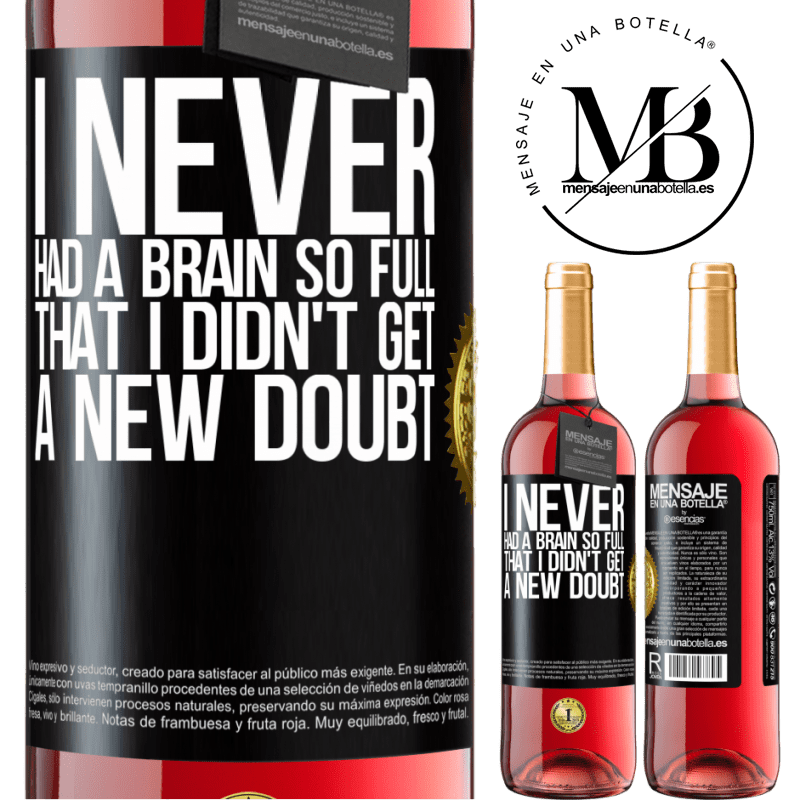 24,95 € Free Shipping | Rosé Wine ROSÉ Edition I never had a brain so full that I didn't get a new doubt Black Label. Customizable label Young wine Harvest 2020 Tempranillo