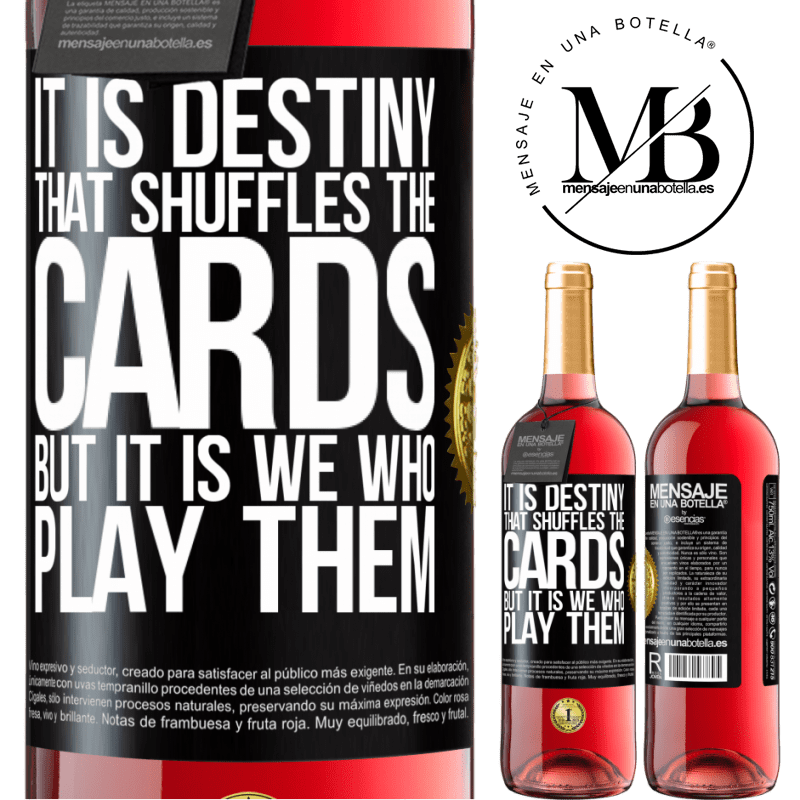 24,95 € Free Shipping | Rosé Wine ROSÉ Edition It is destiny that shuffles the cards, but it is we who play them Black Label. Customizable label Young wine Harvest 2020 Tempranillo