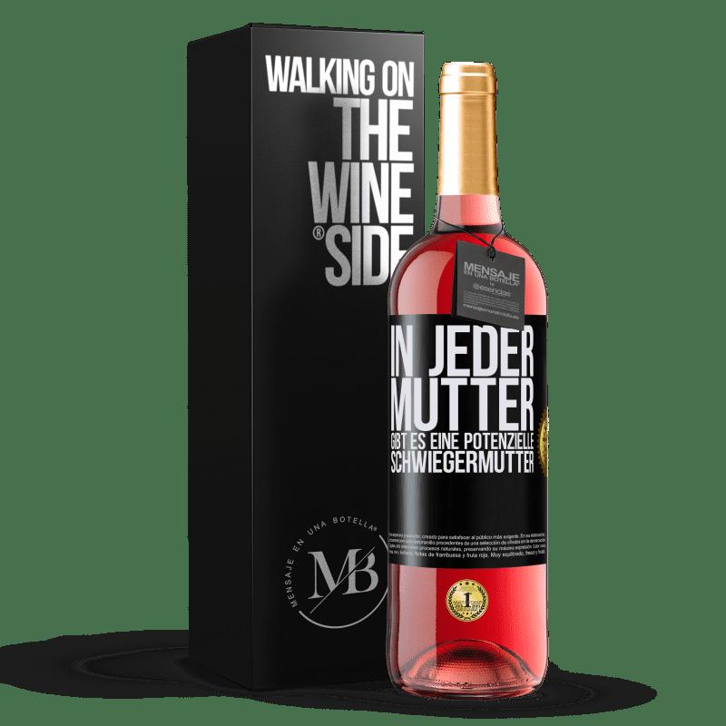 24,95 € Kostenloser Versand | Roséwein ROSÉ Ausgabe In jeder Mutter gibt es eine potenzielle Schwiegermutter Schwarzes Etikett. Anpassbares Etikett Junger Wein Ernte 2020 Tempranillo
