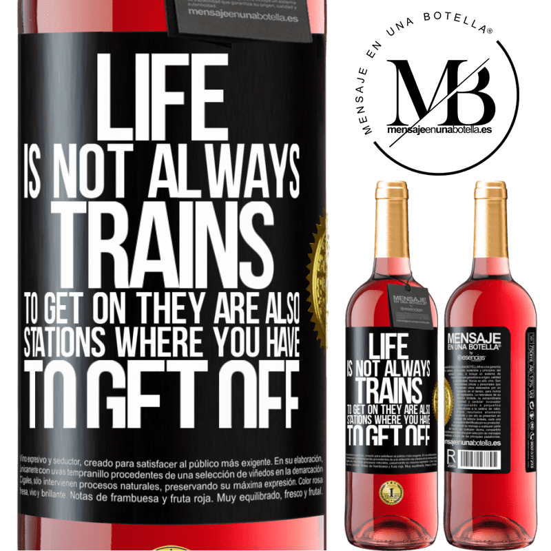 24,95 € Free Shipping   Rosé Wine ROSÉ Edition Life is not always trains to get on, they are also stations where you have to get off Black Label. Customizable label Young wine Harvest 2020 Tempranillo