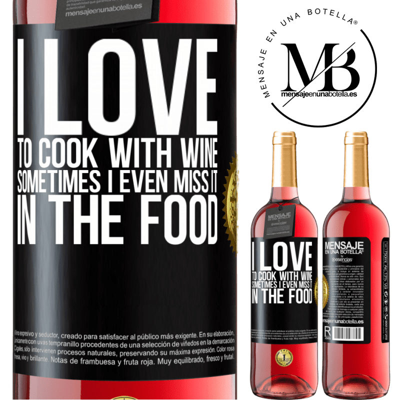 24,95 € Free Shipping | Rosé Wine ROSÉ Edition I love to cook with wine. Sometimes I even miss it in the food Black Label. Customizable label Young wine Harvest 2020 Tempranillo