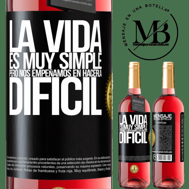 24,95 € Envoi gratuit | Vin rosé Édition ROSÉ La vie est très simple, mais nous nous efforçons de la rendre difficile Étiquette Noire. Étiquette personnalisable Vin jeune Récolte 2020 Tempranillo