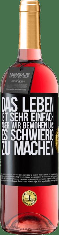 24,95 € Kostenloser Versand | Roséwein ROSÉ Ausgabe Das Leben ist sehr einfach, aber wir bemühen uns, es schwierig zu machen Schwarzes Etikett. Anpassbares Etikett Junger Wein Ernte 2020 Tempranillo
