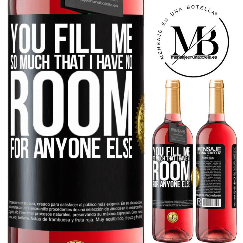 24,95 € Free Shipping | Rosé Wine ROSÉ Edition You fill me so much that I have no room for anyone else Black Label. Customizable label Young wine Harvest 2020 Tempranillo