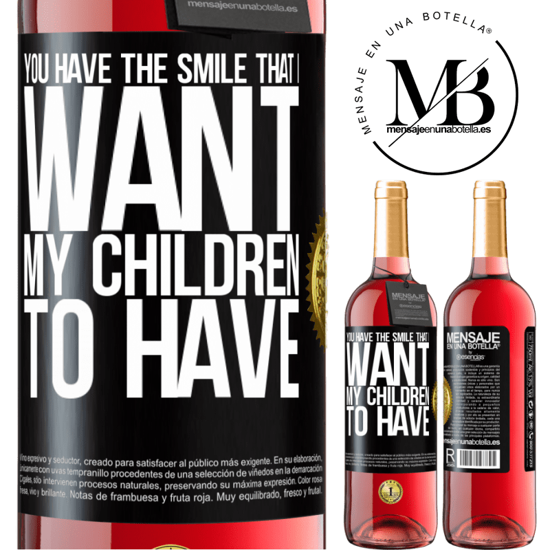 24,95 € Free Shipping | Rosé Wine ROSÉ Edition You have the smile that I want my children to have Black Label. Customizable label Young wine Harvest 2020 Tempranillo