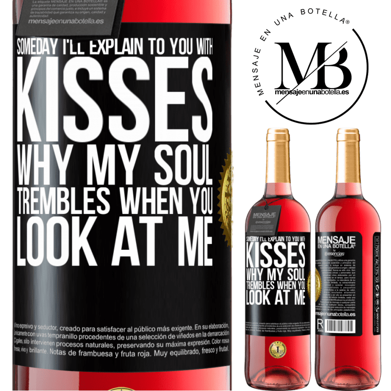 24,95 € Free Shipping   Rosé Wine ROSÉ Edition Someday I'll explain to you with kisses why my soul trembles when you look at me Black Label. Customizable label Young wine Harvest 2020 Tempranillo