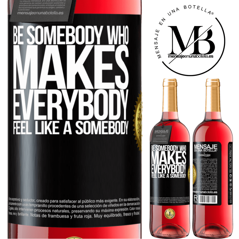 24,95 € Envoi gratuit   Vin rosé Édition ROSÉ Soyez quelqu'un qui fait que tout le monde se sent comme quelqu'un Étiquette Noire. Étiquette personnalisable Vin jeune Récolte 2020 Tempranillo