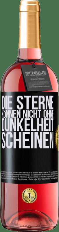 24,95 € Kostenloser Versand | Roséwein ROSÉ Ausgabe Die Sterne können nicht ohne Dunkelheit scheinen Schwarzes Etikett. Anpassbares Etikett Junger Wein Ernte 2020 Tempranillo