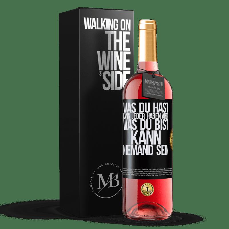 24,95 € Kostenloser Versand | Roséwein ROSÉ Ausgabe Was du hast, kann jeder haben, aber was du bist, kann niemand sein Schwarzes Etikett. Anpassbares Etikett Junger Wein Ernte 2020 Tempranillo