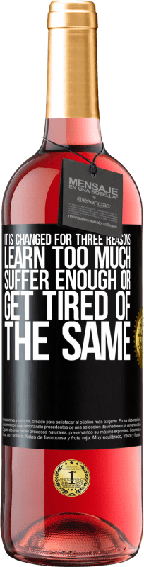 24,95 € Free Shipping   Rosé Wine ROSÉ Edition It is changed for three reasons. Learn too much, suffer enough or get tired of the same Black Label. Customizable label Young wine Harvest 2020 Tempranillo