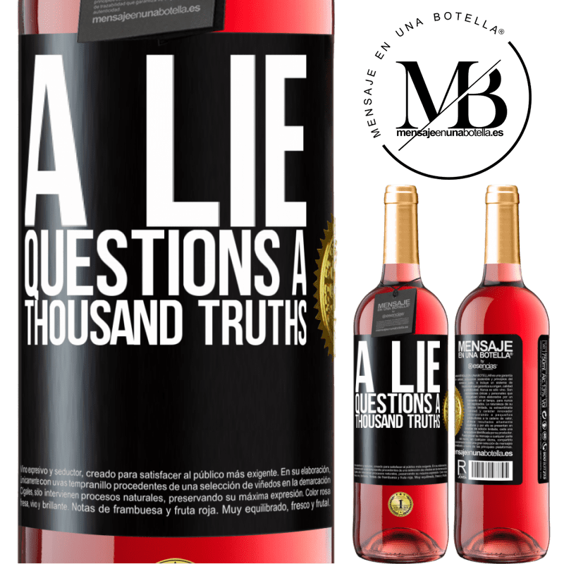 24,95 € Free Shipping   Rosé Wine ROSÉ Edition A lie questions a thousand truths Black Label. Customizable label Young wine Harvest 2020 Tempranillo