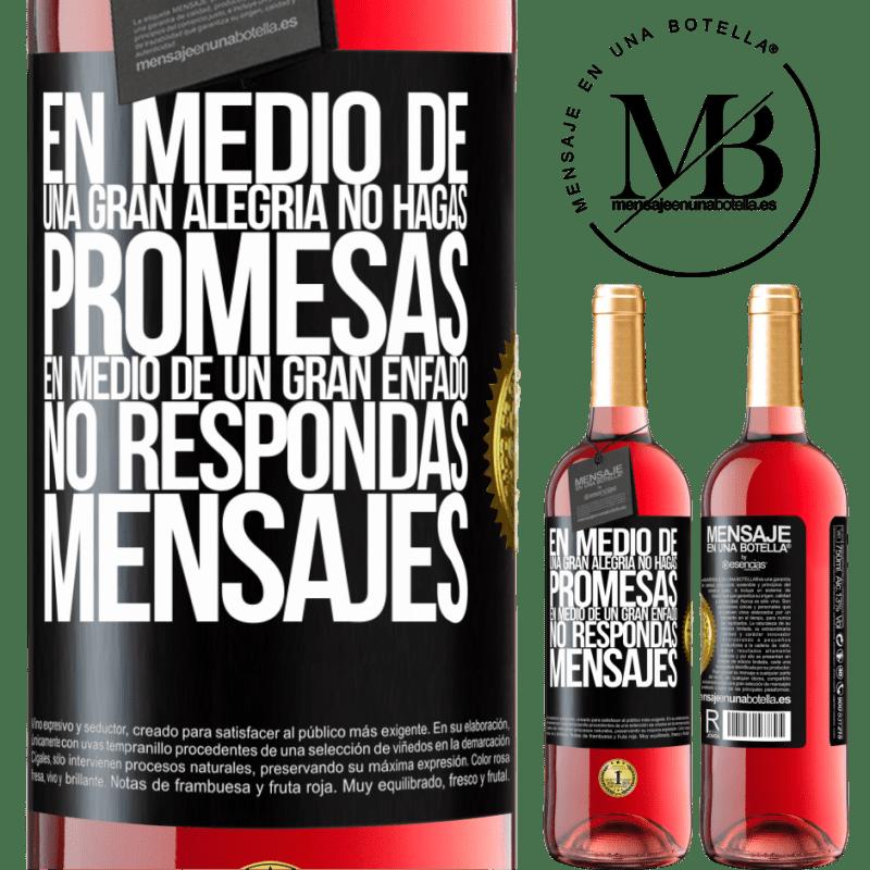 24,95 € Envoi gratuit | Vin rosé Édition ROSÉ Au milieu d'une grande joie, ne faites pas de promesses. Au milieu d'une grande colère, ne répondez pas aux messages Étiquette Noire. Étiquette personnalisable Vin jeune Récolte 2020 Tempranillo