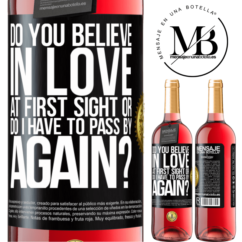 24,95 € Free Shipping | Rosé Wine ROSÉ Edition do you believe in love at first sight or do I have to pass by again? Black Label. Customizable label Young wine Harvest 2020 Tempranillo