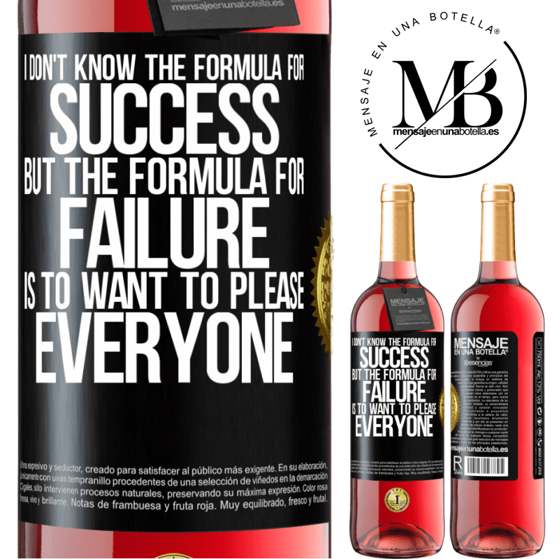 24,95 € Free Shipping | Rosé Wine ROSÉ Edition I don't know the formula for success, but the formula for failure is to want to please everyone Black Label. Customizable label Young wine Harvest 2020 Tempranillo