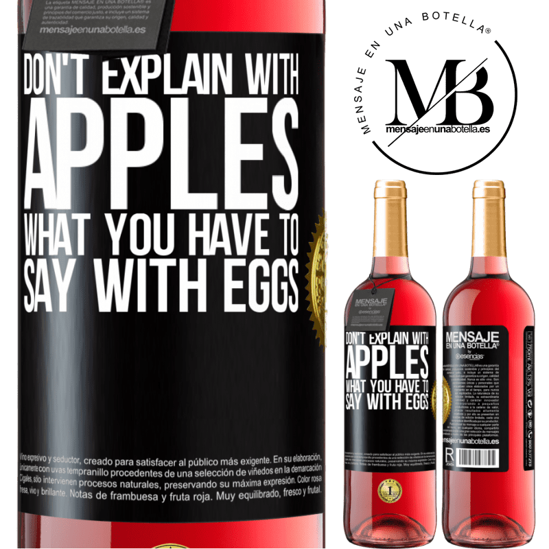 24,95 € Free Shipping | Rosé Wine ROSÉ Edition Don't explain with apples what you have to say with eggs Black Label. Customizable label Young wine Harvest 2020 Tempranillo
