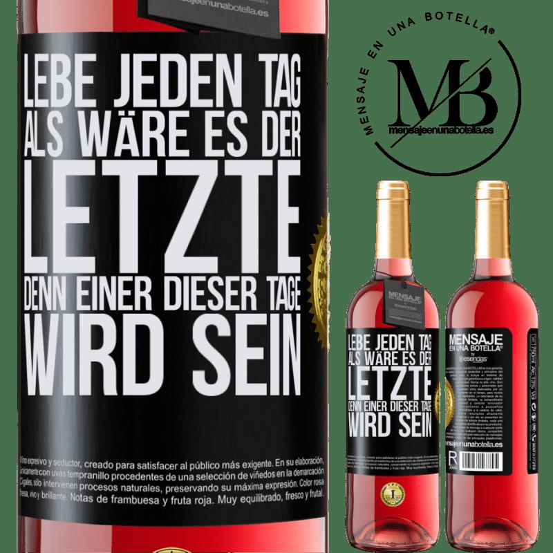 24,95 € Kostenloser Versand | Roséwein ROSÉ Ausgabe Lebe jeden Tag als wäre es der letzte, denn einer dieser Tage wird sein Schwarzes Etikett. Anpassbares Etikett Junger Wein Ernte 2020 Tempranillo