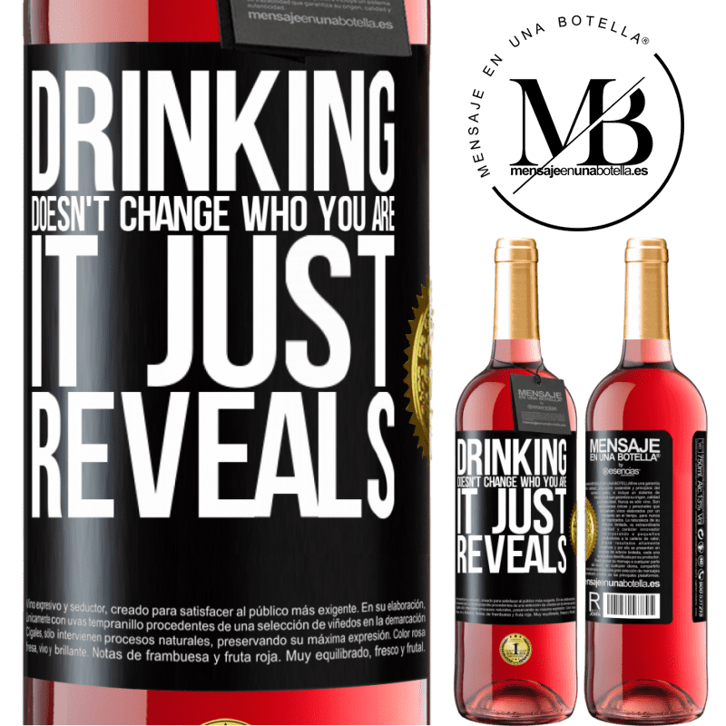 24,95 € Free Shipping | Rosé Wine ROSÉ Edition Drinking doesn't change who you are, it just reveals Black Label. Customizable label Young wine Harvest 2020 Tempranillo