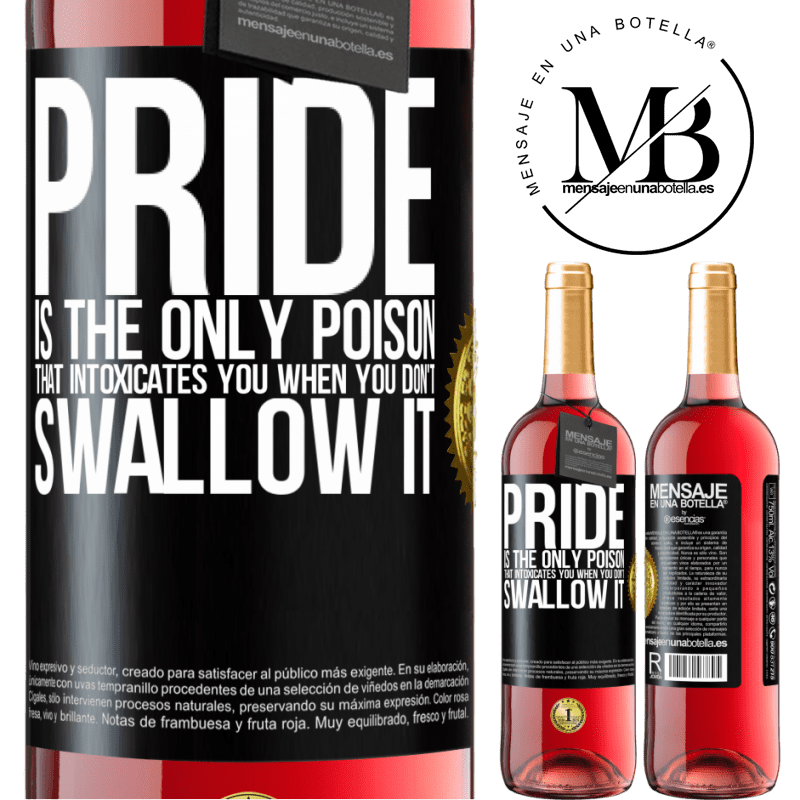 24,95 € Free Shipping   Rosé Wine ROSÉ Edition Pride is the only poison that intoxicates you when you don't swallow it Black Label. Customizable label Young wine Harvest 2020 Tempranillo