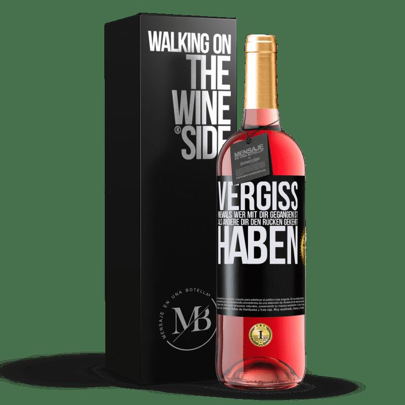 24,95 € Kostenloser Versand | Roséwein ROSÉ Ausgabe Vergiss niemals, wer mit dir gegangen ist, als andere dir den Rücken gekehrt haben Schwarzes Etikett. Anpassbares Etikett Junger Wein Ernte 2020 Tempranillo