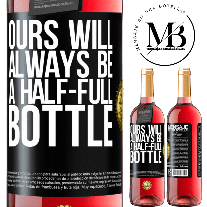 24,95 € Free Shipping   Rosé Wine ROSÉ Edition Ours will always be a half-full bottle Black Label. Customizable label Young wine Harvest 2020 Tempranillo