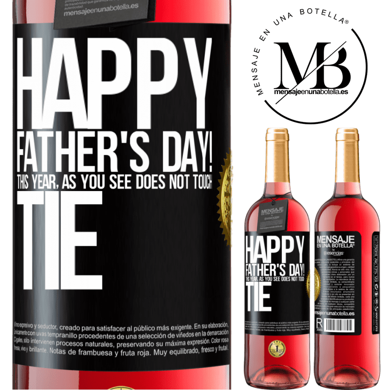 24,95 € Free Shipping | Rosé Wine ROSÉ Edition Happy Father's Day! This year, as you see, does not touch tie Black Label. Customizable label Young wine Harvest 2020 Tempranillo