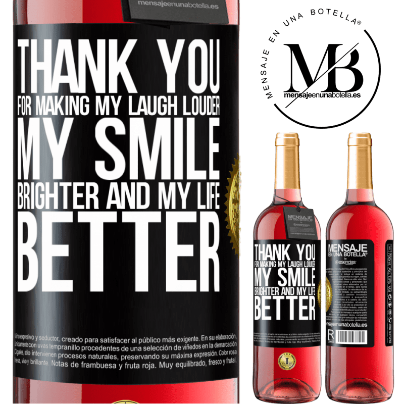 24,95 € Free Shipping   Rosé Wine ROSÉ Edition Thank you for making my laugh louder, my smile brighter and my life better Black Label. Customizable label Young wine Harvest 2020 Tempranillo