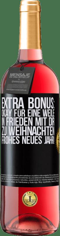 24,95 € Kostenloser Versand | Roséwein ROSÉ Ausgabe Extra Bonus: Okay für eine Weile in Frieden mit dir zu Weihnachten. Frohes neues Jahr! Schwarzes Etikett. Anpassbares Etikett Junger Wein Ernte 2020 Tempranillo