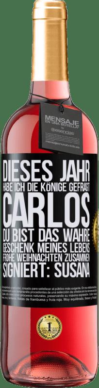 24,95 € Kostenloser Versand | Roséwein ROSÉ Ausgabe Dieses Jahr habe ich die Könige gefragt. Carlos, du bist das wahre Geschenk meines Lebens. Frohe Weihnachten zusammen Schwarzes Etikett. Anpassbares Etikett Junger Wein Ernte 2020 Tempranillo