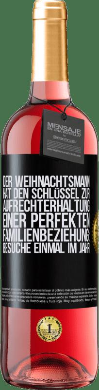 24,95 € Kostenloser Versand | Roséwein ROSÉ Ausgabe Der Weihnachtsmann hat den Schlüssel zur Aufrechterhaltung einer perfekten Familienbeziehung: Besuche einmal im Jahr Schwarzes Etikett. Anpassbares Etikett Junger Wein Ernte 2020 Tempranillo