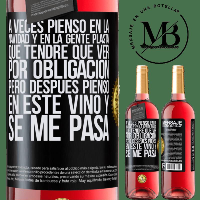 24,95 € Envoi gratuit | Vin rosé Édition ROSÉ Parfois, je pense à Noël et aux gens de plasta que je devrai voir comme une obligation. Mais alors je pense à ce vin et ça Étiquette Noire. Étiquette personnalisable Vin jeune Récolte 2020 Tempranillo