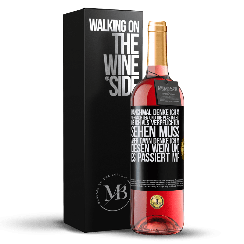 24,95 € Kostenloser Versand   Roséwein ROSÉ Ausgabe Manchmal denke ich an Weihnachten und die Plasta-Leute, die ich als Verpflichtung sehen muss. Aber dann denke ich an diesen Schwarzes Etikett. Anpassbares Etikett Junger Wein Ernte 2020 Tempranillo