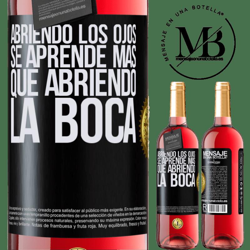 24,95 € Envoi gratuit   Vin rosé Édition ROSÉ En ouvrant les yeux, vous apprenez plus qu'en ouvrant la bouche Étiquette Noire. Étiquette personnalisable Vin jeune Récolte 2020 Tempranillo