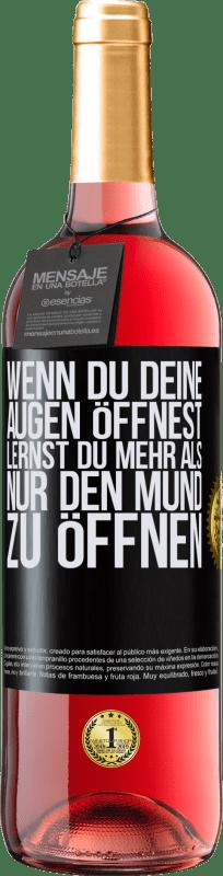 24,95 € Kostenloser Versand | Roséwein ROSÉ Ausgabe Wenn du deine Augen öffnest, lernst du mehr als nur den Mund zu öffnen Schwarzes Etikett. Anpassbares Etikett Junger Wein Ernte 2020 Tempranillo