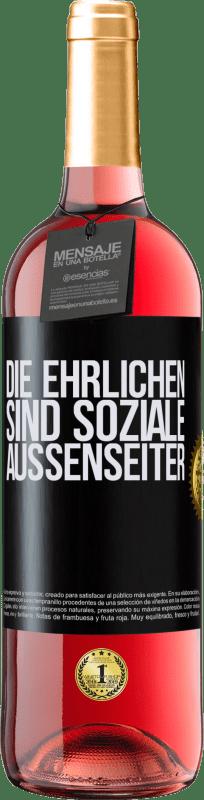 24,95 € Kostenloser Versand | Roséwein ROSÉ Ausgabe Die Ehrlichen sind soziale Außenseiter Schwarzes Etikett. Anpassbares Etikett Junger Wein Ernte 2020 Tempranillo