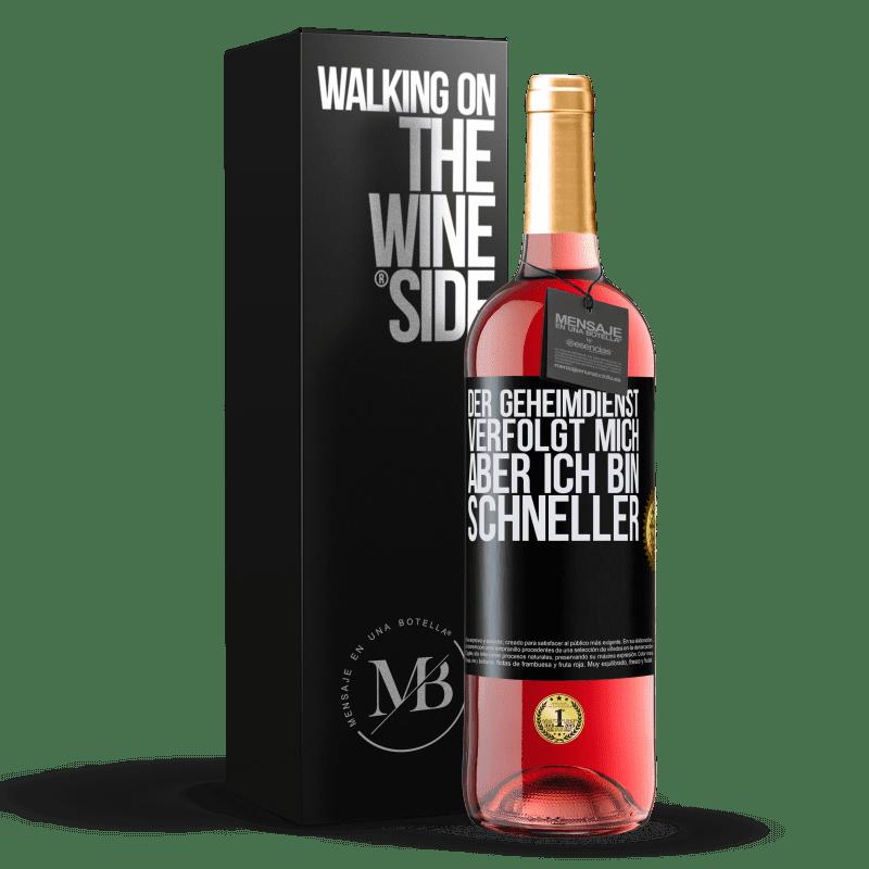 24,95 € Kostenloser Versand | Roséwein ROSÉ Ausgabe Der Geheimdienst verfolgt mich, aber ich bin schneller Schwarzes Etikett. Anpassbares Etikett Junger Wein Ernte 2020 Tempranillo