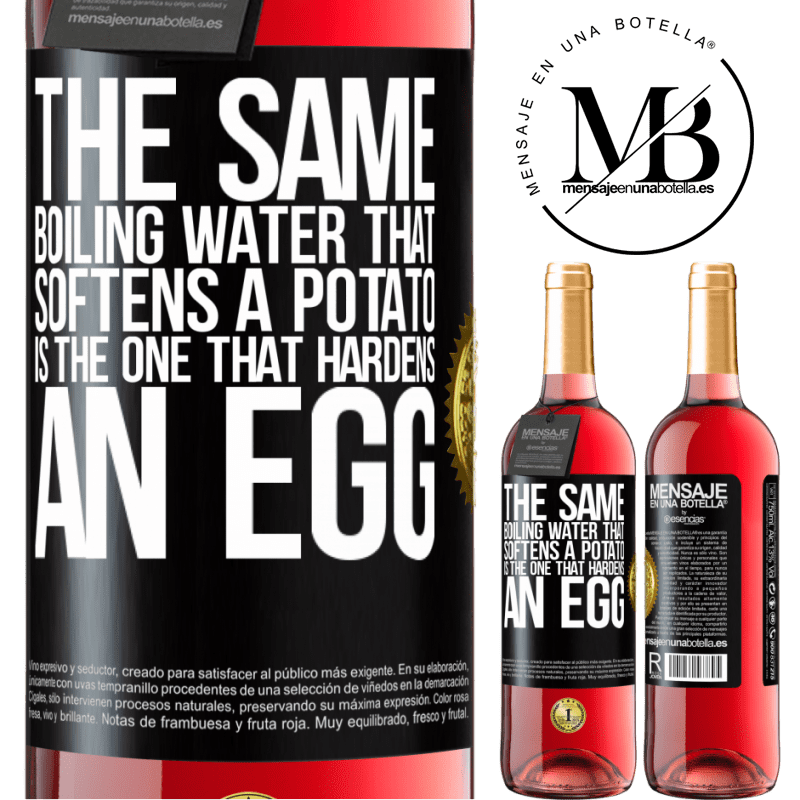 24,95 € Free Shipping   Rosé Wine ROSÉ Edition The same boiling water that softens a potato is the one that hardens an egg Black Label. Customizable label Young wine Harvest 2020 Tempranillo