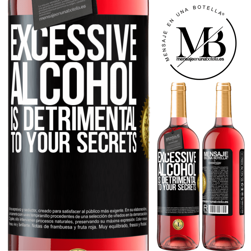 24,95 € Free Shipping | Rosé Wine ROSÉ Edition Excessive alcohol is detrimental to your secrets Black Label. Customizable label Young wine Harvest 2020 Tempranillo