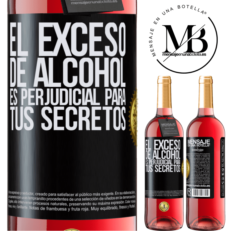 24,95 € Envoi gratuit   Vin rosé Édition ROSÉ Trop d'alcool est nocif pour vos secrets Étiquette Noire. Étiquette personnalisable Vin jeune Récolte 2020 Tempranillo