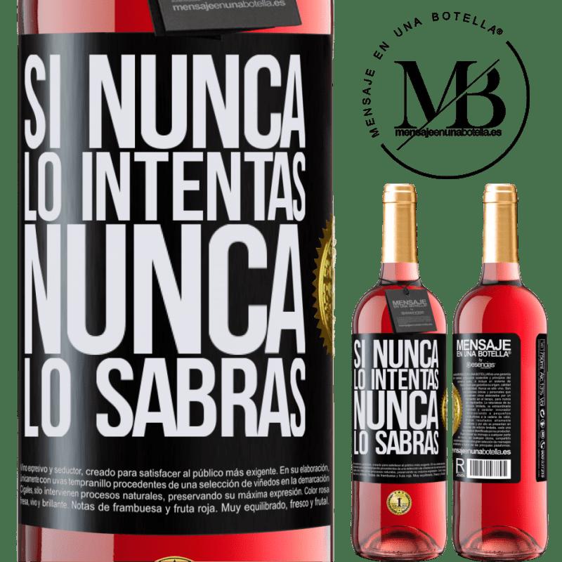 24,95 € Envoi gratuit | Vin rosé Édition ROSÉ Si vous n'essayez jamais, vous ne saurez jamais Étiquette Noire. Étiquette personnalisable Vin jeune Récolte 2020 Tempranillo