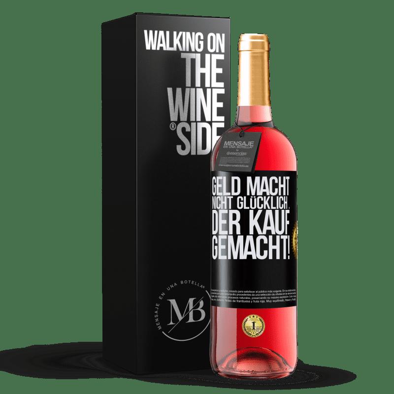 24,95 € Kostenloser Versand | Roséwein ROSÉ Ausgabe Geld macht nicht glücklich ... der Kauf gemacht! Schwarzes Etikett. Anpassbares Etikett Junger Wein Ernte 2020 Tempranillo