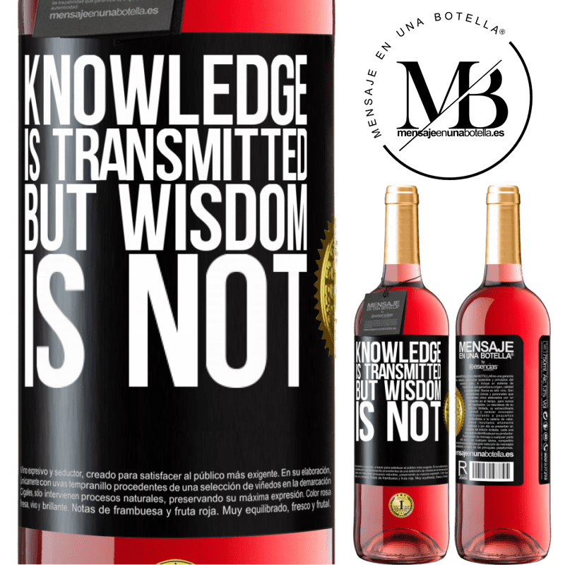 24,95 € Free Shipping | Rosé Wine ROSÉ Edition Knowledge is transmitted, but wisdom is not Black Label. Customizable label Young wine Harvest 2020 Tempranillo